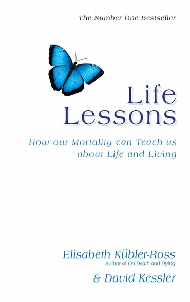 Life Lessons : How Our Mortality Can Teach Us About Life And Living
