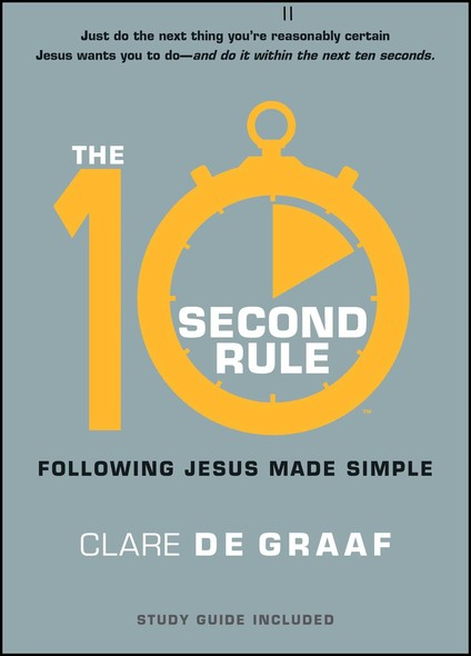 The 10-Second Rule : Following Jesus Made Simple