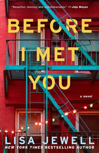 Before I Met You : A Novel