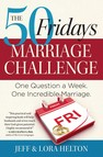 The 50 Fridays Marriage Challenge : One Question a Week. One Incredible Marriage.