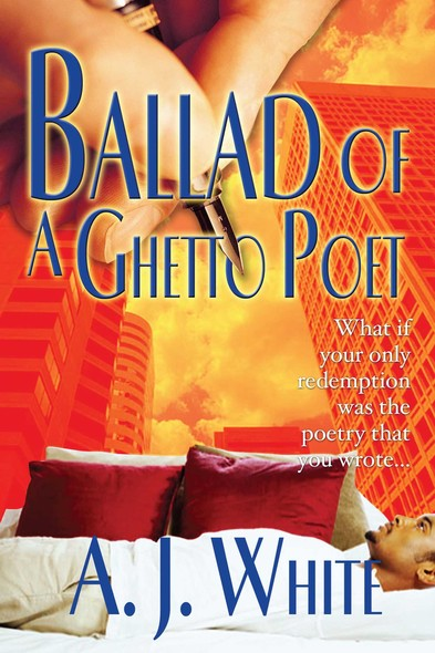 Ballad of a Ghetto Poet : A Novel