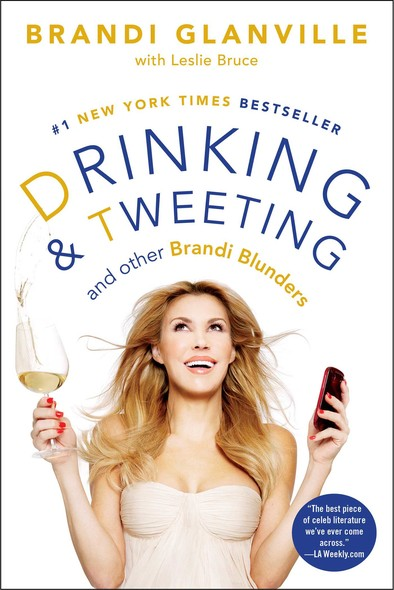Drinking and Tweeting : And Other Brandi Blunders
