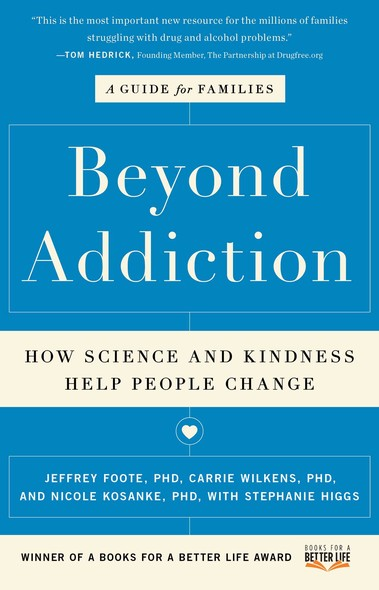 Beyond Addiction : How Science and Kindness Help People Change