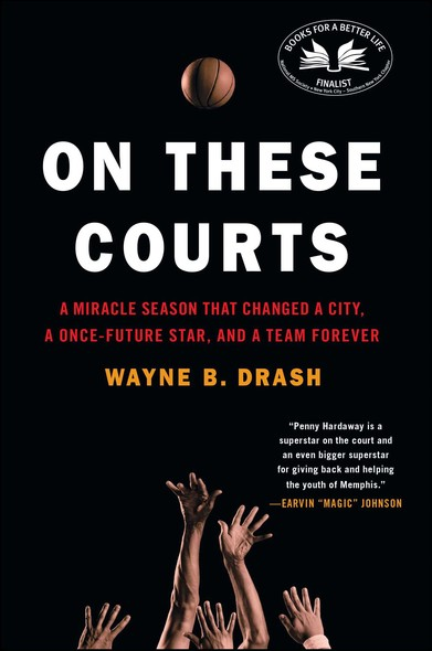 On These Courts : A Miracle Season that Changed a City, a Once-Future Star, and a Team Forever