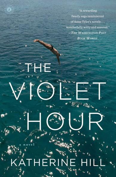 The Violet Hour : A Novel