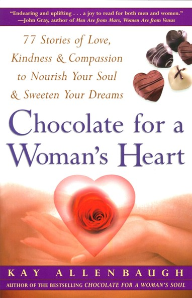 Chocolate For A Woman's Heart : 77 Stories Of Love Kindness And Compassion To Nour