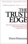 The Trust Edge : How Top Leaders Gain Faster Results, Deeper Relati