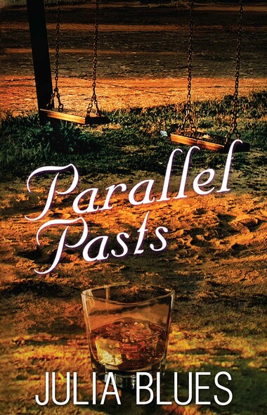 Parallel Pasts : A Novel