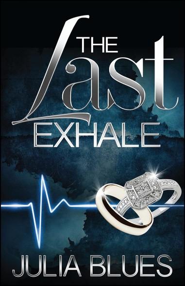 Last Exhale : A Novel
