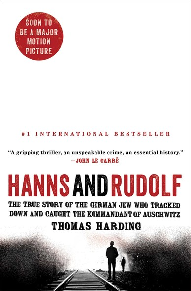 Hanns and Rudolf : The True Story of the German Jew Who Tracked Down and Caught the Kommandant of Auschwitz