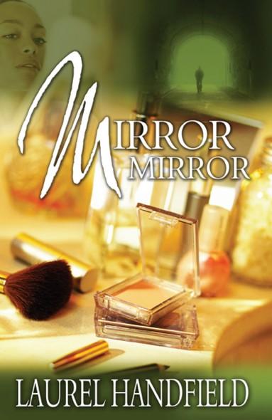 Mirror, Mirror : A Novel