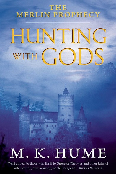 The Merlin Prophecy Book Three: Hunting with Gods