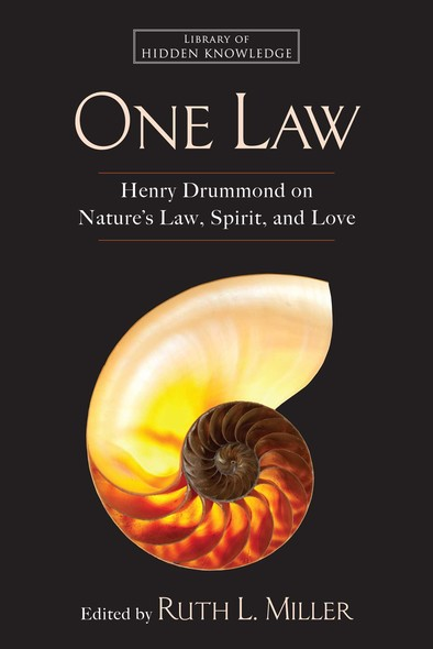 One Law : Henry Drummond on Nature's Law, Spirit, and Love