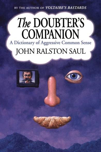 The Doubter's Companion : A Dictionary of Aggressive Common Sense