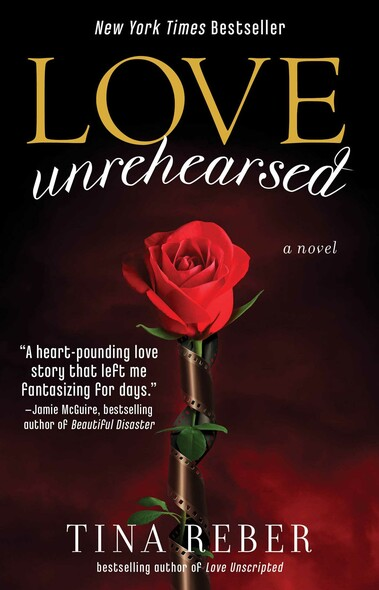 Love Unrehearsed : The Love Series, Book 2
