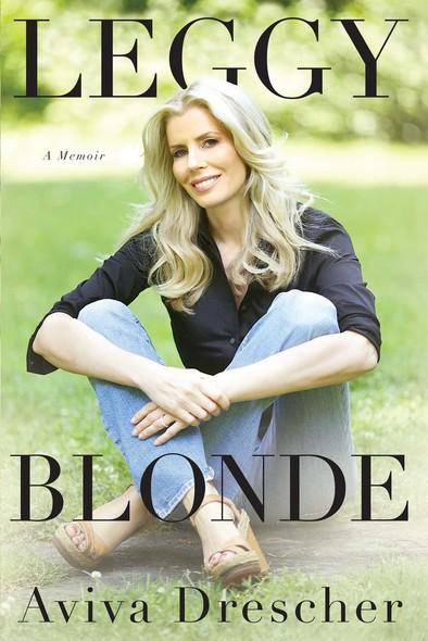 Leggy Blonde : A Memoir