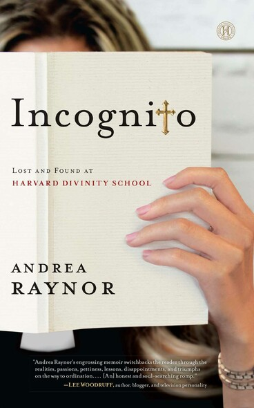 Incognito : Lost and Found at Harvard Divinity School