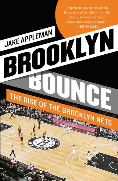Brooklyn Bounce : The Highs and Lows of Nets Basketball's Historic First Season in the Borough
