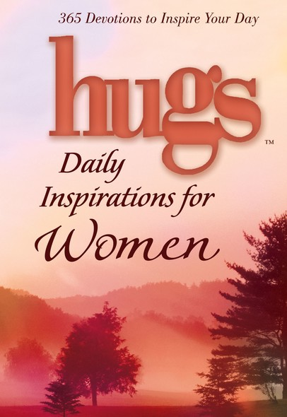 Hugs Daily Inspirations for Women : 365 Devotions to Inspire Your Day
