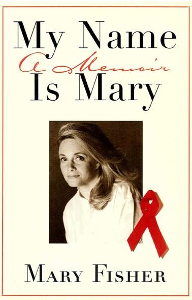My Name is Mary : A Memoir