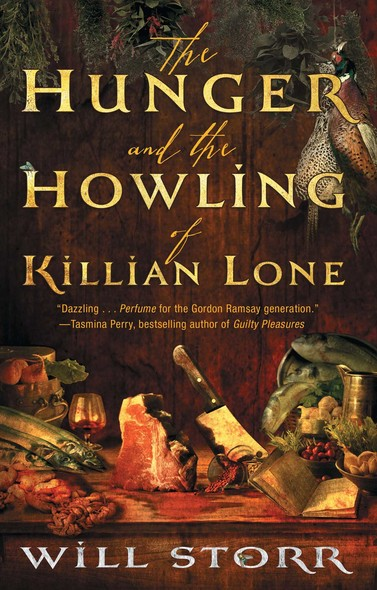 The Hunger and the Howling of Killian Lone : The Secret Ingredient of Unforgettable Food Is Suffering