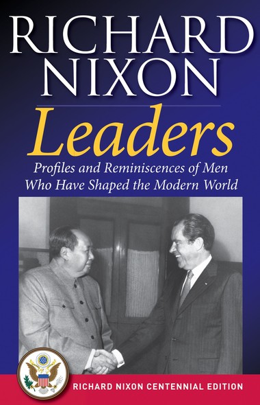 Leaders : Profiles and Reminiscences of Men Who Have Shaped the Modern World