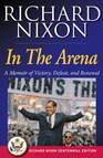 In The Arena : A Memoir of Victory, Defeat, and Renewal
