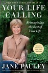 Your Life Calling : Reimagining the Rest of Your Life