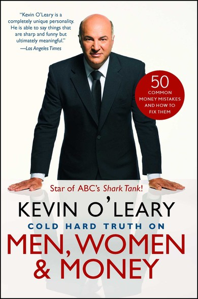 Cold Hard Truth On Men, Women, and Money : 50 Common Money Mistakes and How to Fix Them
