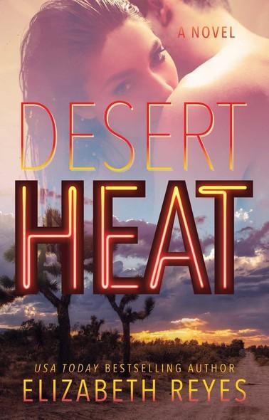 Desert Heat : A Novel