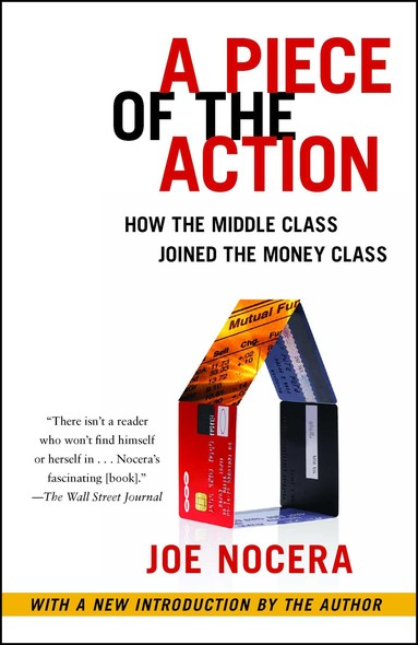 A Piece of the Action : How the Middle Class Joined the Money Class
