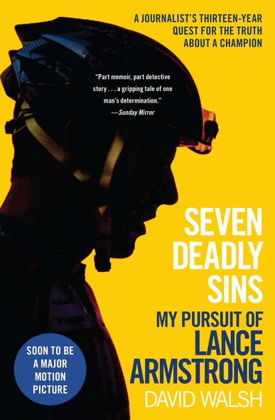 Seven Deadly Sins : My Pursuit of Lance Armstrong
