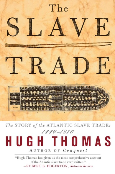 The Slave Trade : The Story of the Atlantic Slave Trade: 1440-1870