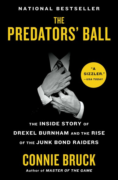 The Predators' Ball : The Inside Story of Drexel Burnham and the Rise of the JunkBond