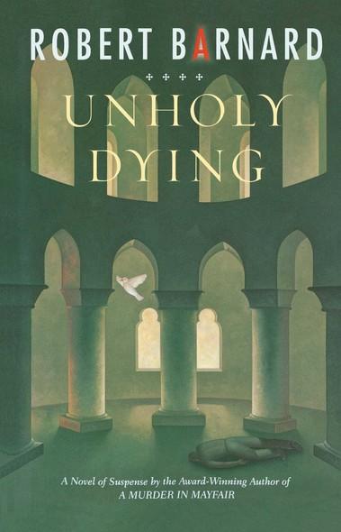 Unholy Dying : A Crime Novel