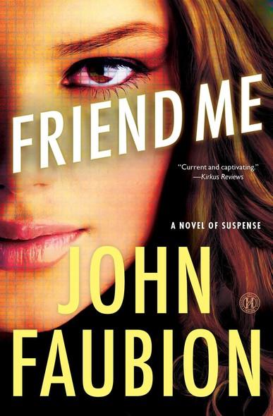Friend Me : A Novel of Suspense