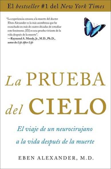 La prueba del cielo : el viaje de un neurocirujano a la vida después de