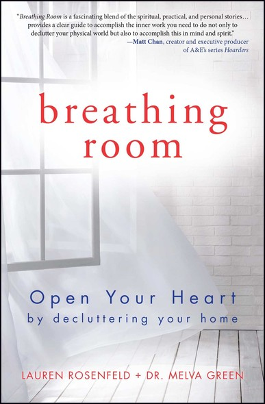 Breathing Room : Open Your Heart by Decluttering Your Home