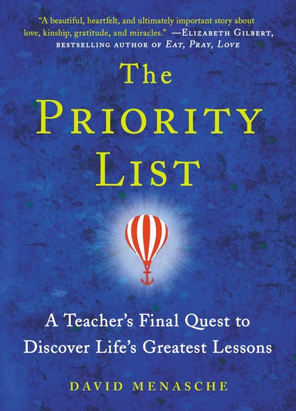 The Priority List : A Teacher's Final Quest to Discover Life's Greatest Lessons