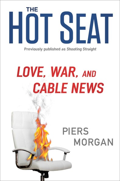 The Hot Seat : Love, War, and Cable News