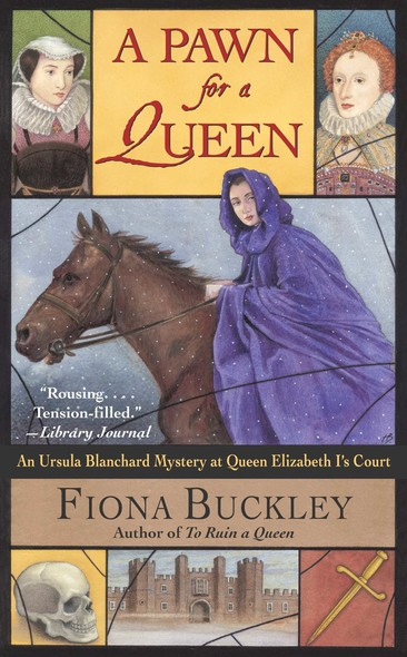 A Pawn for a Queen : An Ursula Blanchard Mystery at Queen Elizabeth I's