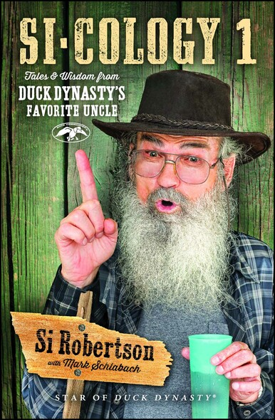 Si-cology 1 : Tales and Wisdom from Duck Dynasty's Favorite Uncle