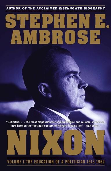 Nixon Volume I : The Education of a Politician 1913-1962