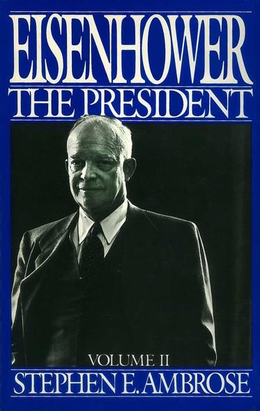 Eisenhower Volume II : The President