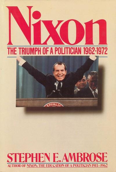 Nixon Volume II : The Triumph of a Politician 1962-1972