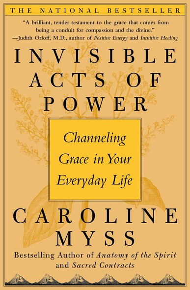 Invisible Acts of Power : The Divine Energy of a Giving Heart