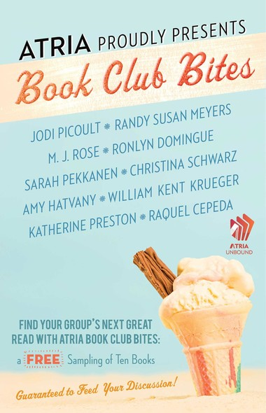 Atria Book Club Bites : A Free Sampling of Ten Books Guaranteed to Feed Your Discussion