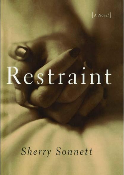 Restraint : A Novel