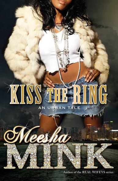 Kiss the Ring : An Urban Tale