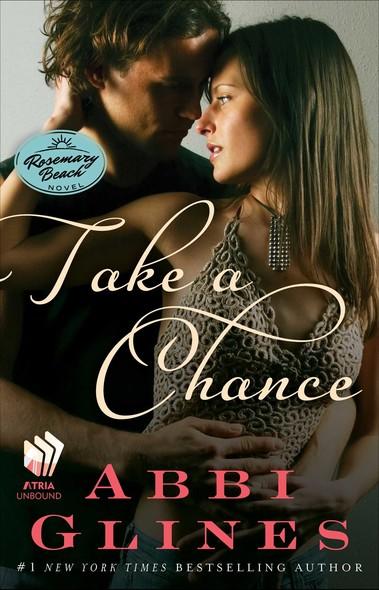 Take a Chance : A Rosemary Beach Novel